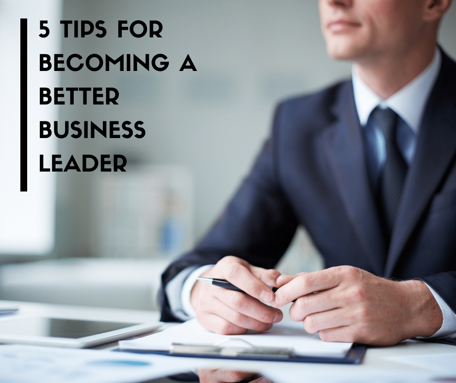 5-Tips-for-Becoming-a-Better-Business-Leader